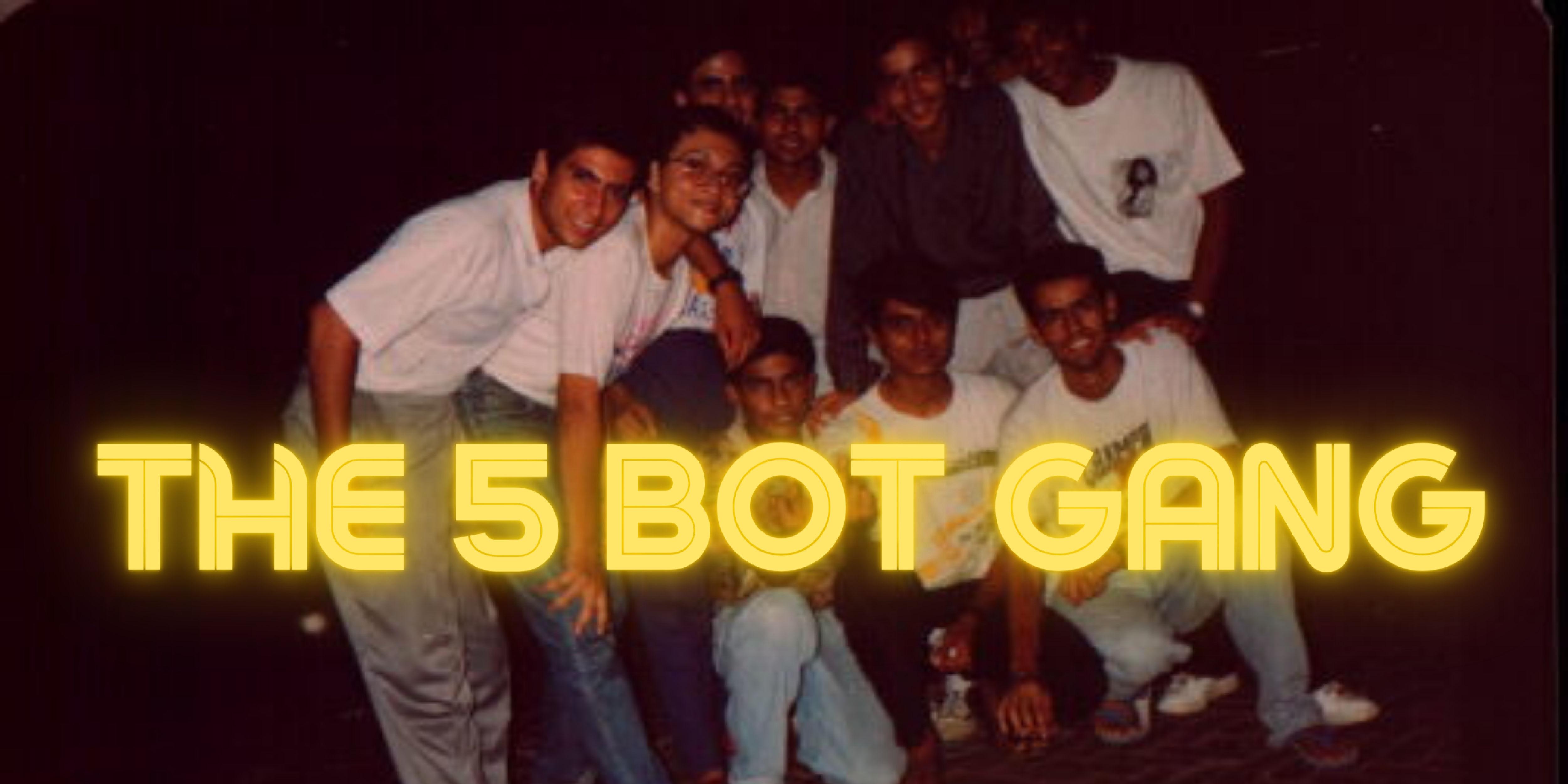 5 bot gang