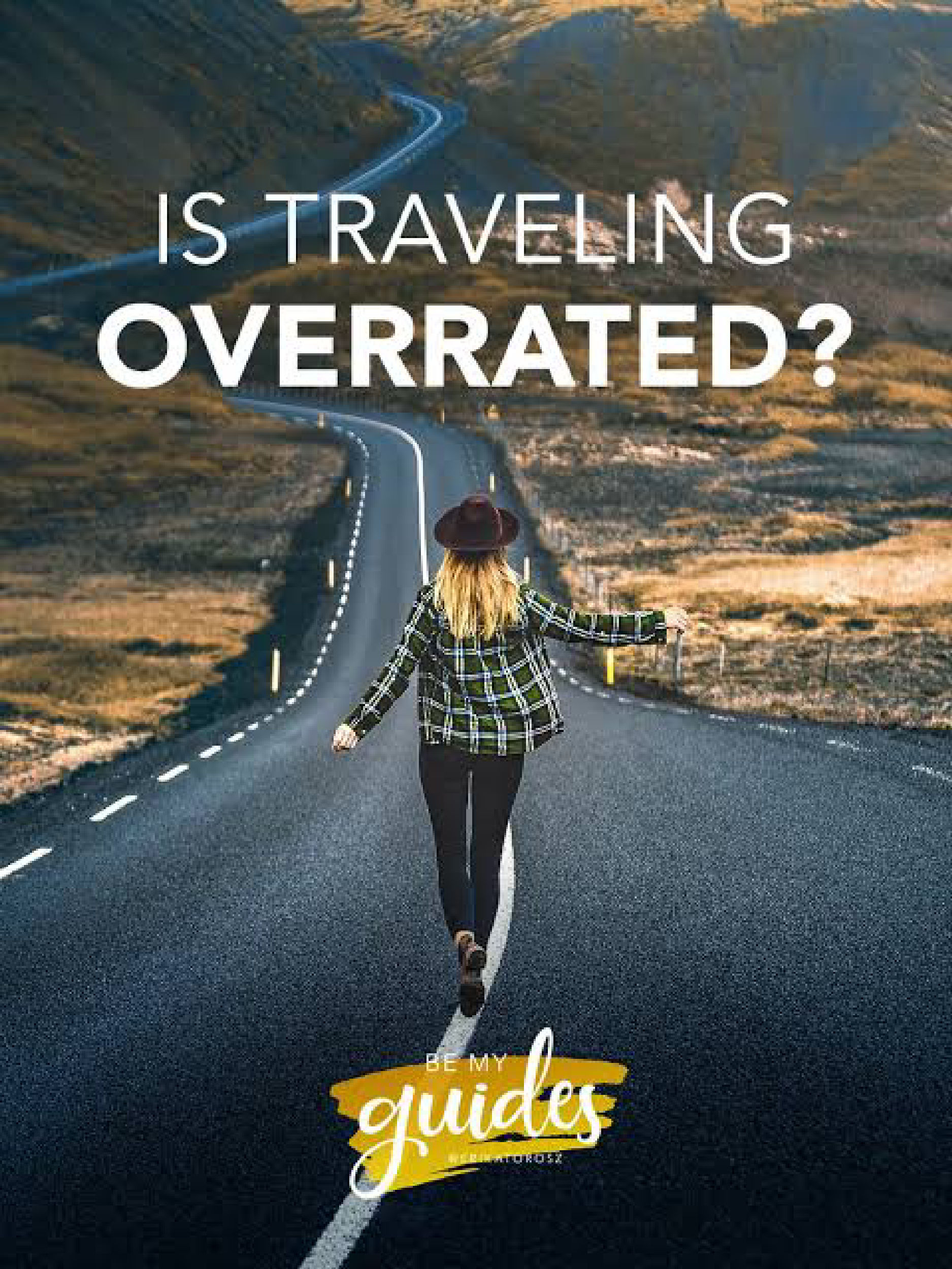 Is travelling overrated?