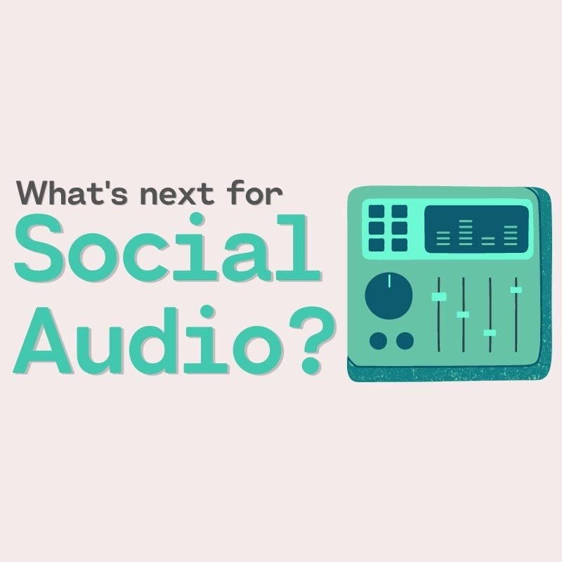 What's next for Social Audio?