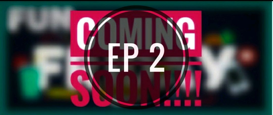 Tune kn for an amazing Ep 2