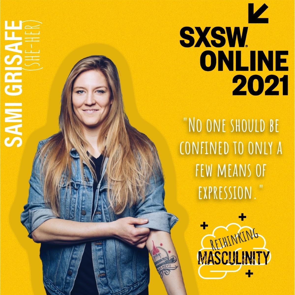 Rethinking Masculinity Panel @sxsw @SamiGrisafe