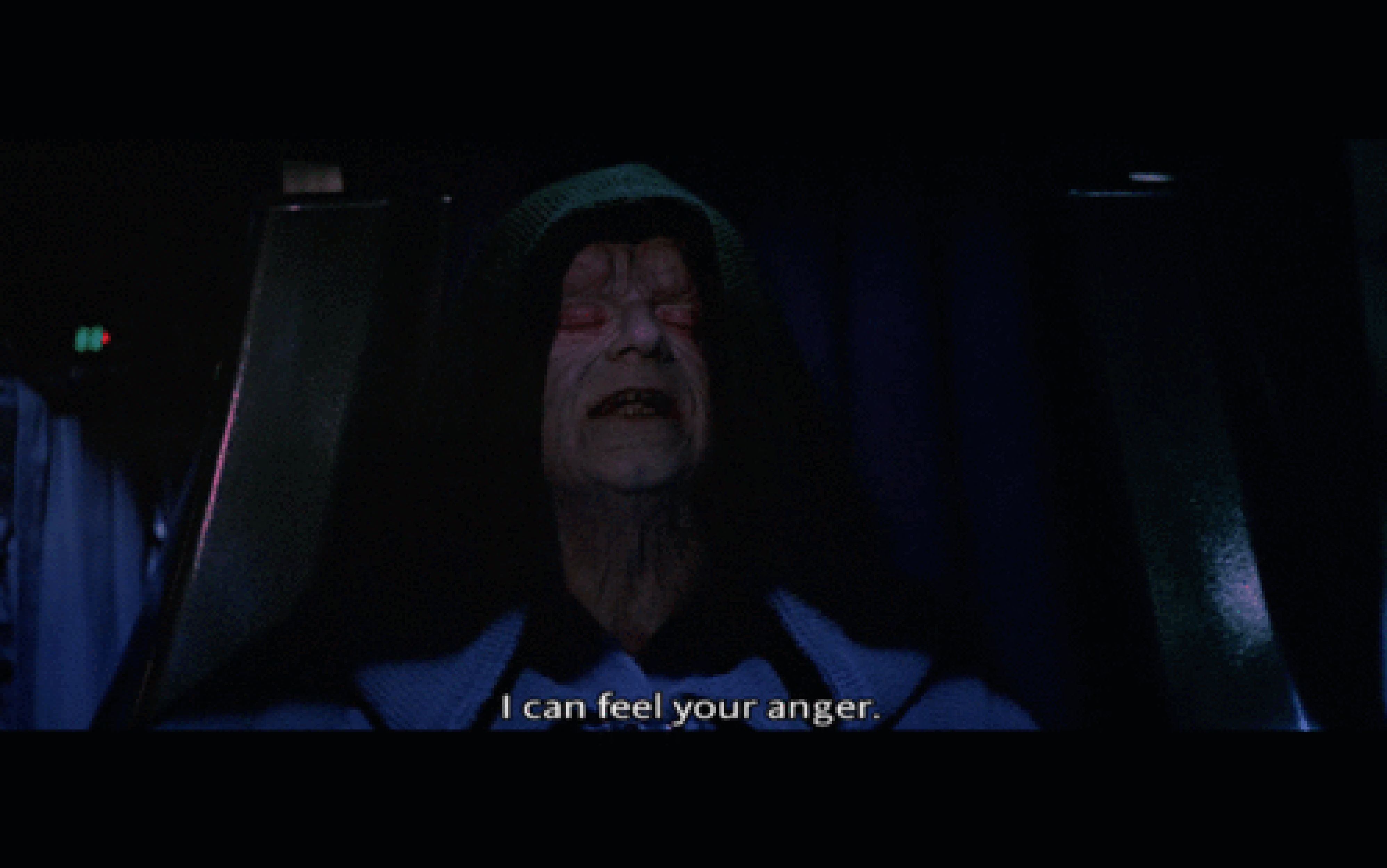 I can feel your anger.