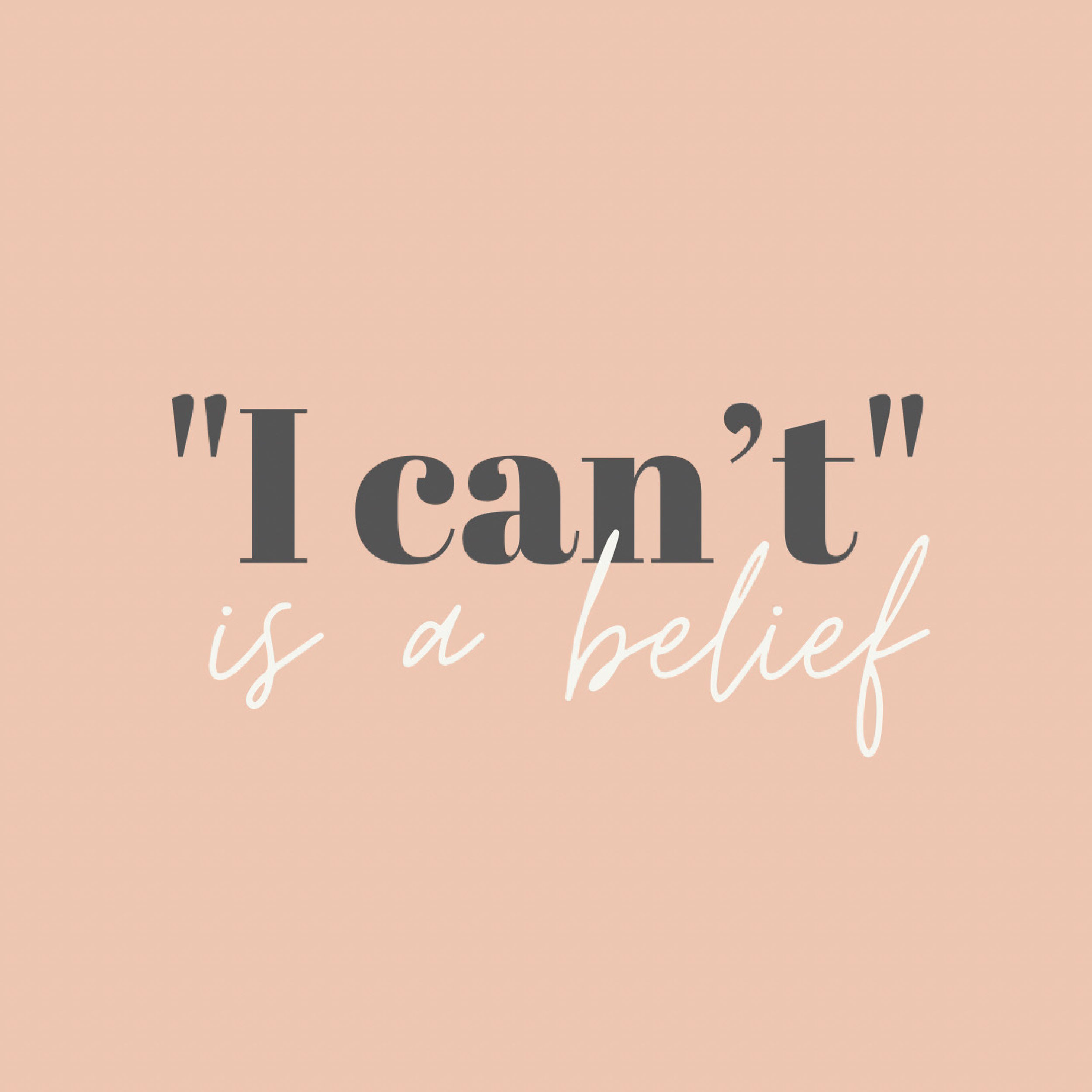 I can't is a belief