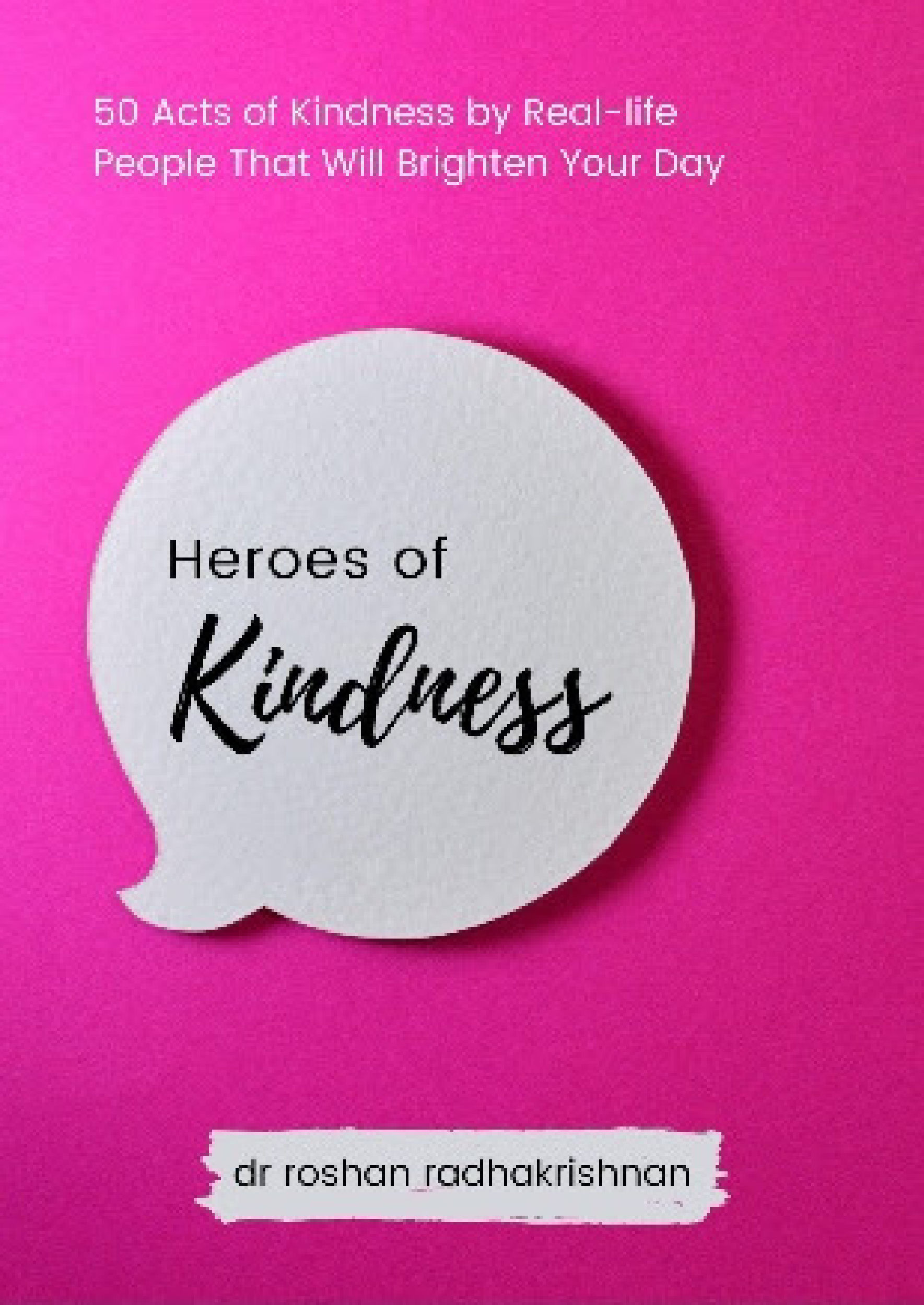 Heroes of Kindness by Dr Roshan