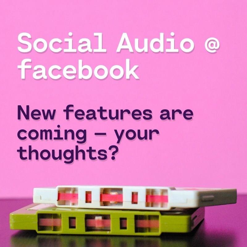 New Social Audio Features @ facebook